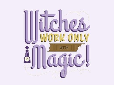 Witches Work only with Magic