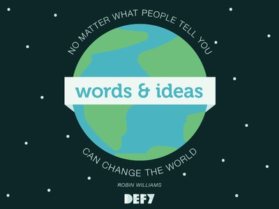 Words & Ideas - DEFY social graphic robin williams hope globe world inspiration quote
