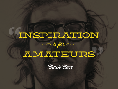 """Inspiration is for amateurs"" inspiration blog typography wisdom script deming lost type"