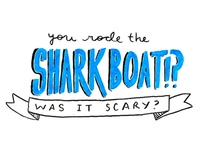 You Rode the Shark Boat!?