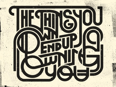 The Things You Own... fight club grunge typography tyler durden quote