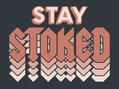 Stay Stoked! stay stoked vintage retro design retro type stoked stoke poster texture design layout print branding art direction illustration vector typography