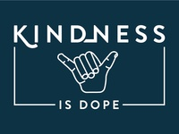 Kindness is DOPE