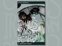 Chaos Trims My Beard Book Cover