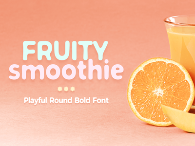 Fruity Smoothie Font childish kids typing letters smooth curves typography strong fun sans serif round bold typeface type font