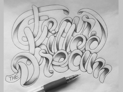 Fear Killed The Dream hand-lettering ligature dream fear shading hand-drawn type lettering typography
