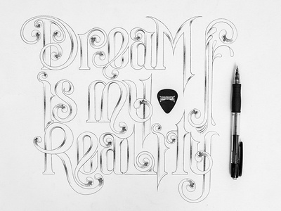 Dream Is My Reality metallica hand-lettering ornaments filigree hand-drawn type lettering typography