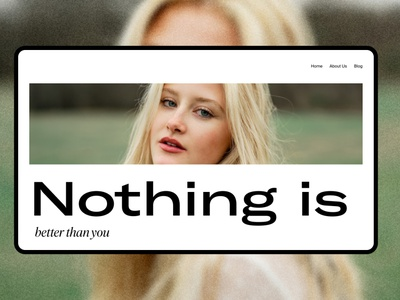 Nothing is better than you - Web Design web design full width full image big image ui