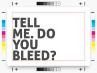 Do You Bleed?
