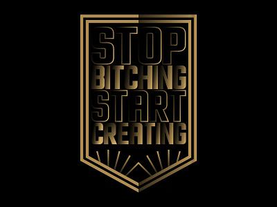 Stop Bitching Start Creating vibes vectors strokes motto lines typography outline type gradients illustrator