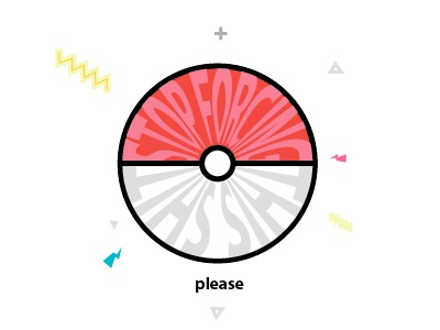 Just stop forcing this shit asshole pokeball