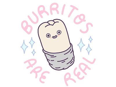 Burritos Are Real! inspirational cute illustration burrito burritos