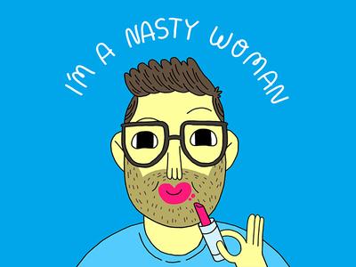 Nasty Woman illustration nasty woman future is female women international womens day