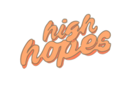 high hopes aesthetic typography