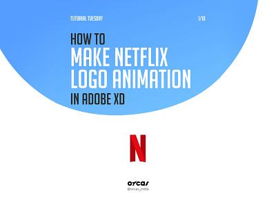 🌟Netflix Logo Animation   Adobe XD orcas orcas india logoanimation typography vector design illustration adobexd tutorial animation logo netflix