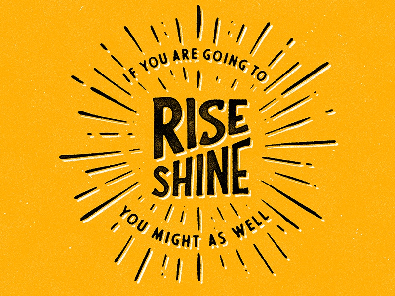 Rise & Shine exploration typography