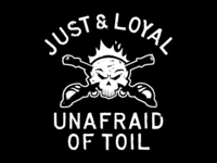 Just & Loyal, Unafraid of Toil