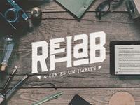 Rehab - Church Series