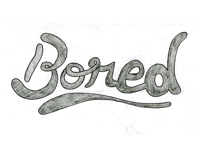 Bored bored typography script black white hand drawn