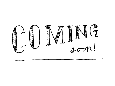 Coming Soon hand-drawn lettering typography blog