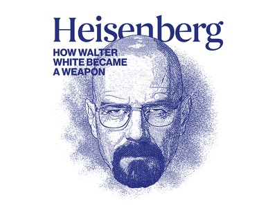 Heisenberg editorial serif typography illustration engraving walter white heisenberg