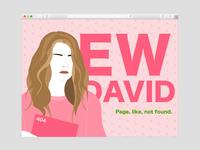 Ew David pink graphic design rebound weekly challenge weekly warm-up weeklywarmup 404 page not found 404 schitts creek
