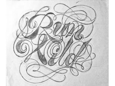 Run Wild - sketch spencerian lettering letters type cursive swash italic