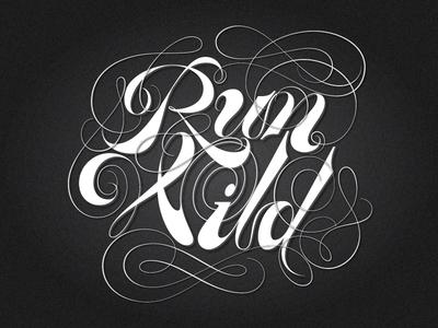 Run Wild - final spencerian lettering letters type cursive swash italic