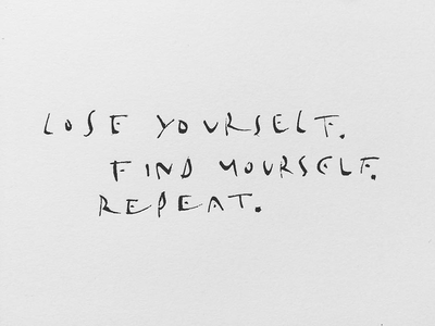 Lose Yourself calligraphy art quote typography type lettering handmade calligraphy yourself lose