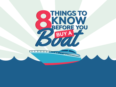 8 Things to know before you buy a Boat