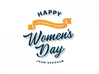 International Women's Day typography skookum womens day international womens day woman women