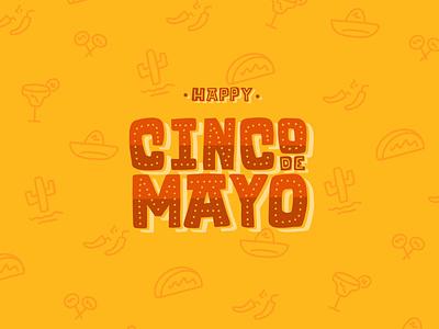 Happy Cinco de Mayo! design celebrate hand lettering fiesta taco tuesday tacos cinco de mayo
