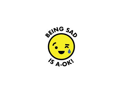 Being Sad is A-OK logo tear happy sad emoji