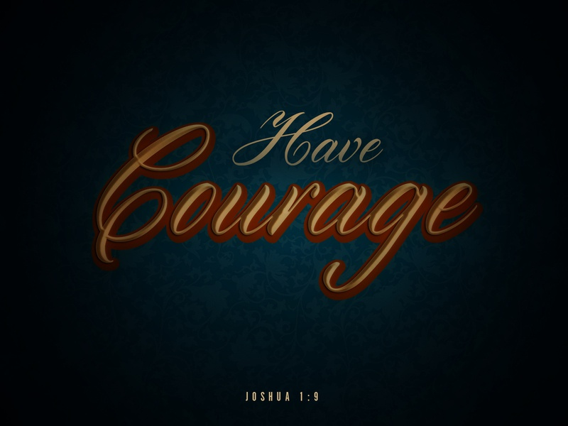 Have Courage daily verse fancy victorian photoshop typography courage
