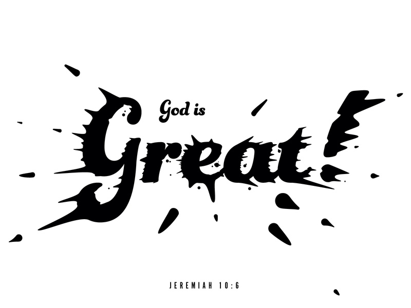 God is Great. splat paint type typography hope verse