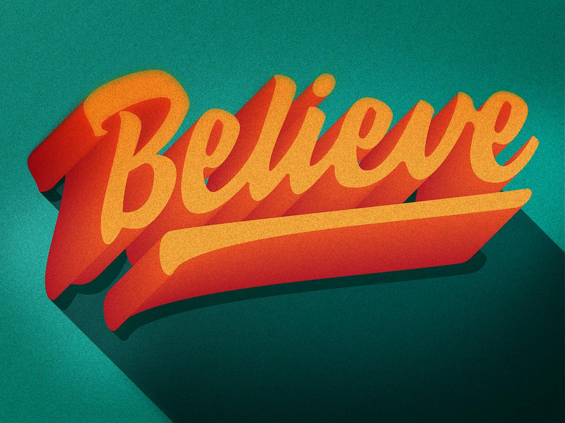 Believe retro aged 3d type type texture vector illustration