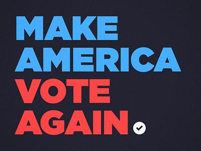 Make America Vote Again clinton trump election typography vote usa america