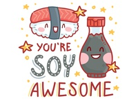 You're SOY Awesome!