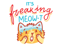 It's freaking MEOW-t 🙀