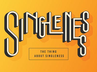 Singleness design shadows handtype lettering tn typography knoxville tennessee church logo paul jesus single singleness