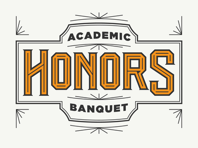 Academic Honors Banquet pt. I handtype university of tennessee type typography knoxville tennessee education banquet honors line art monoline academic