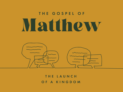 The Gospel of Matthew: The Launch of the Kingdom sermon ministry conversations start king kingdom jesus church tn illustration typography type knoxville tennessee