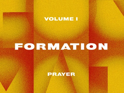 Formation Vol I: Prayer pray prayer cross bible jesus shapes formation spiritual discipline church lettering tn typography type knoxville tennessee