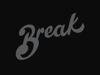 Break pt. I