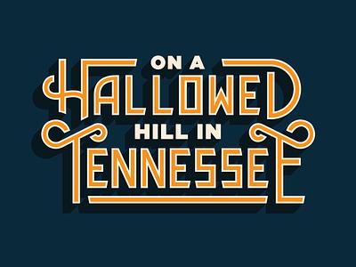 Hallowed pt. II ut lettering typography type hill university tennessee hallowed