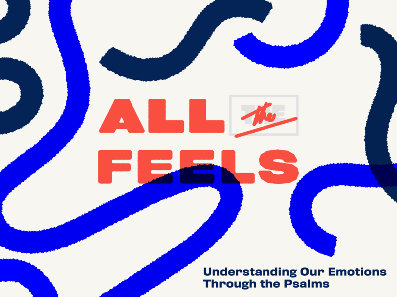 All The Feels church branding bible psalms tennessee tn knoxville church emotions feelings
