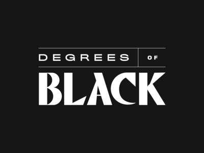 Degrees of Black
