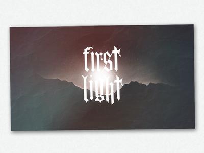 First Light WIP