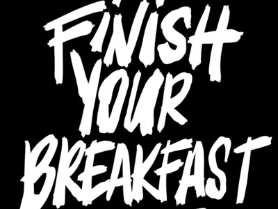 Finish Your Breakfast