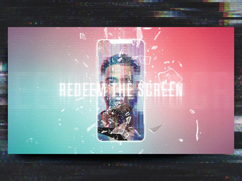 Redeem the Screen glass redeem glitch church sermon series